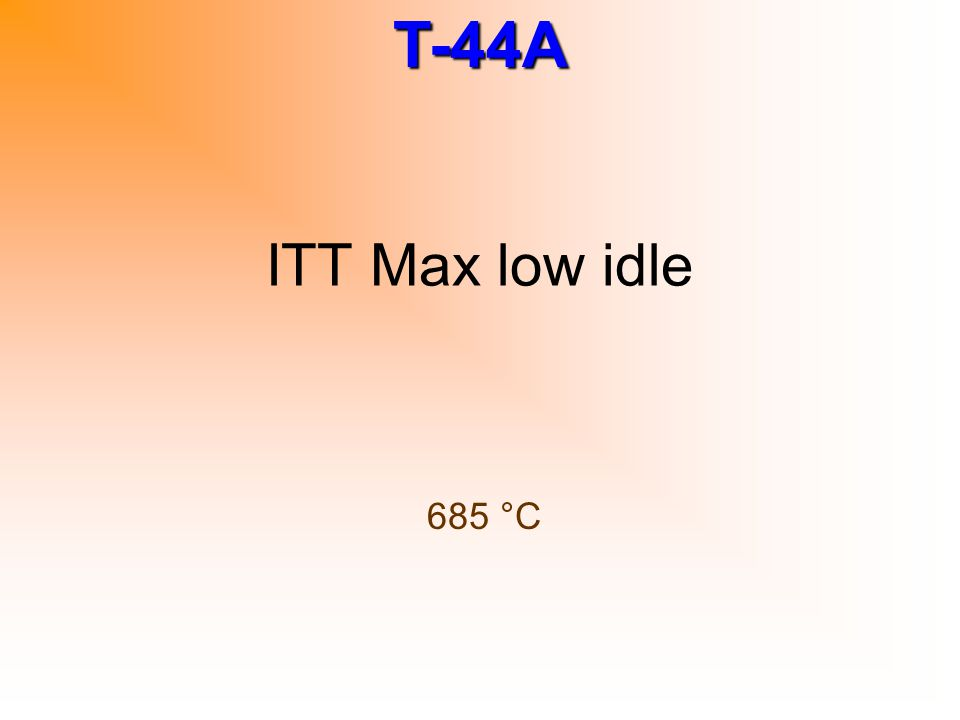 ITT Max low idle 685 °C