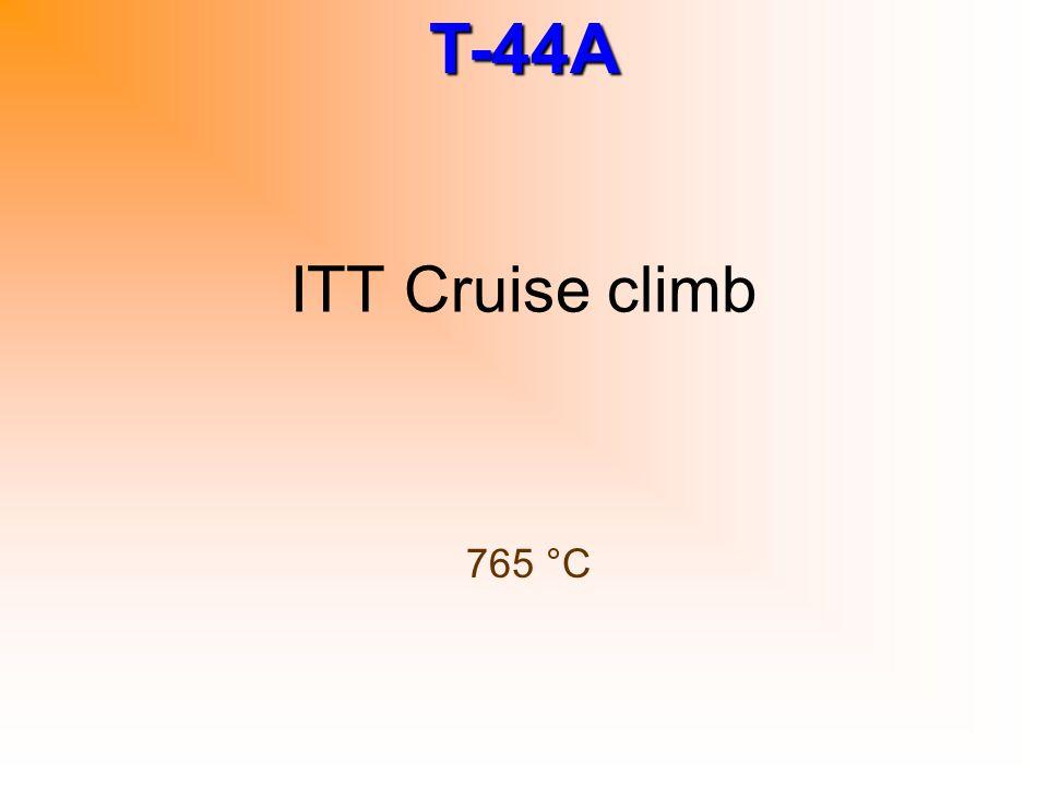 ITT Cruise climb 765 °C