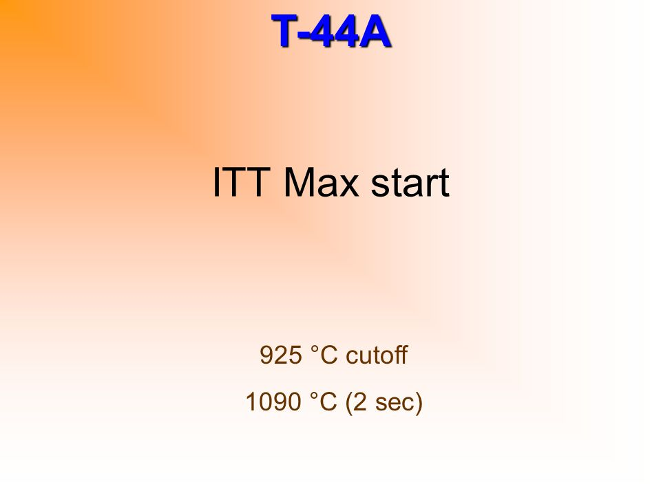 ITT Max start 925 °C cutoff 1090 °C (2 sec)