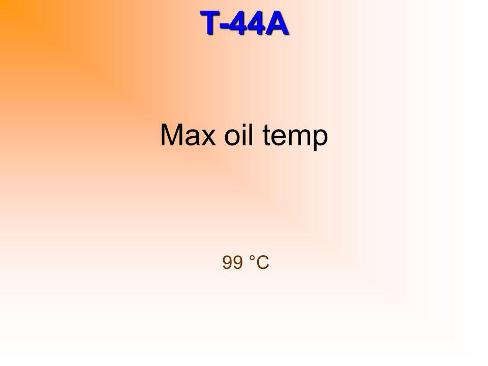 Max oil temp 99 °C