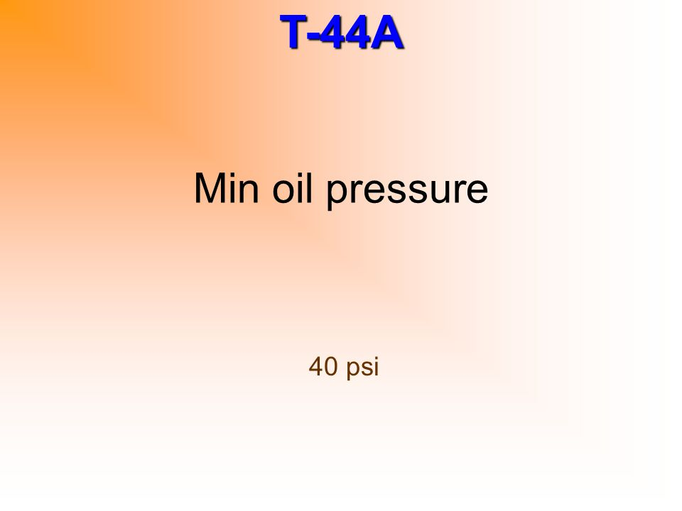 Min oil pressure 40 psi