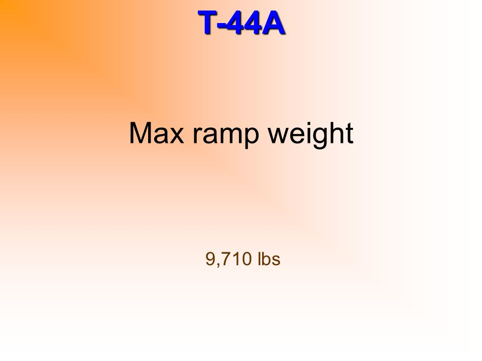 Max ramp weight 9,710 lbs
