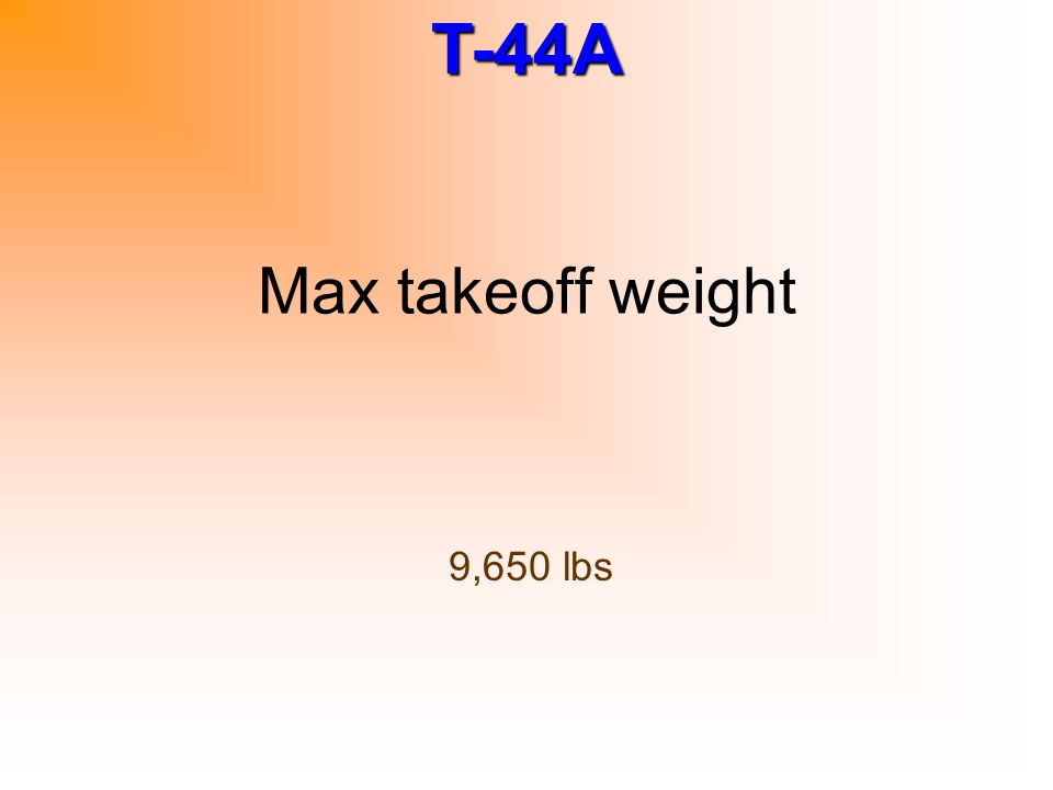 Max takeoff weight 9,650 lbs