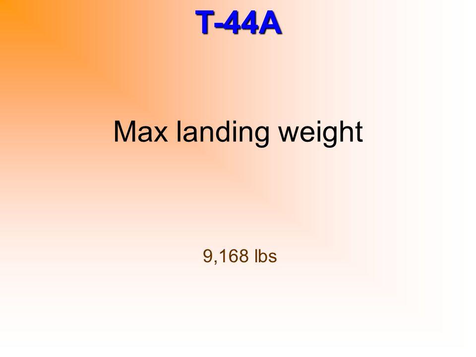 Max landing weight 9,168 lbs