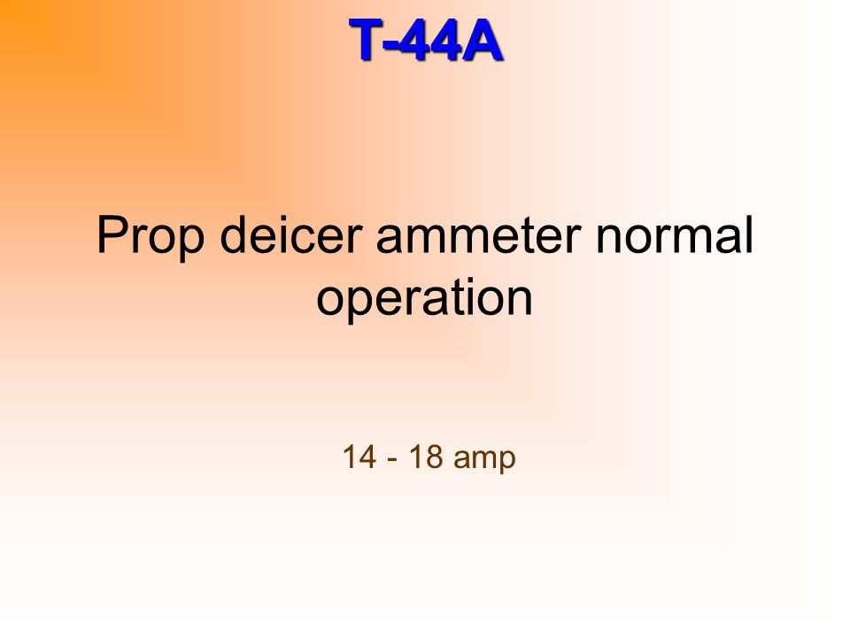 Prop deicer ammeter normal operation