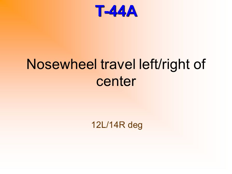 Nosewheel travel left/right of center