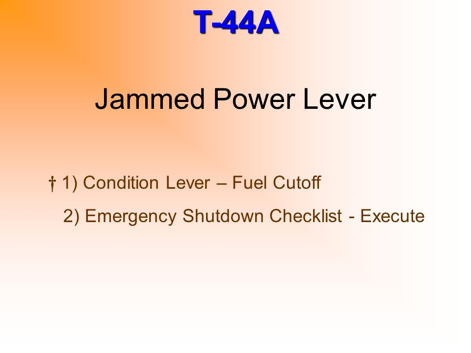Jammed Power Lever † 1) Condition Lever – Fuel Cutoff