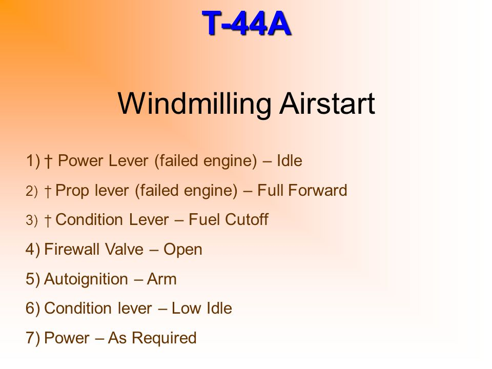 Windmilling Airstart † Power Lever (failed engine) – Idle