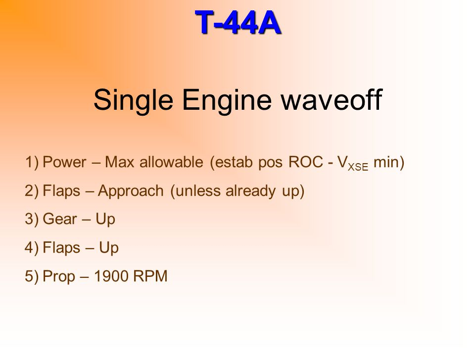 Single Engine waveoff Power – Max allowable (estab pos ROC - VXSE min)