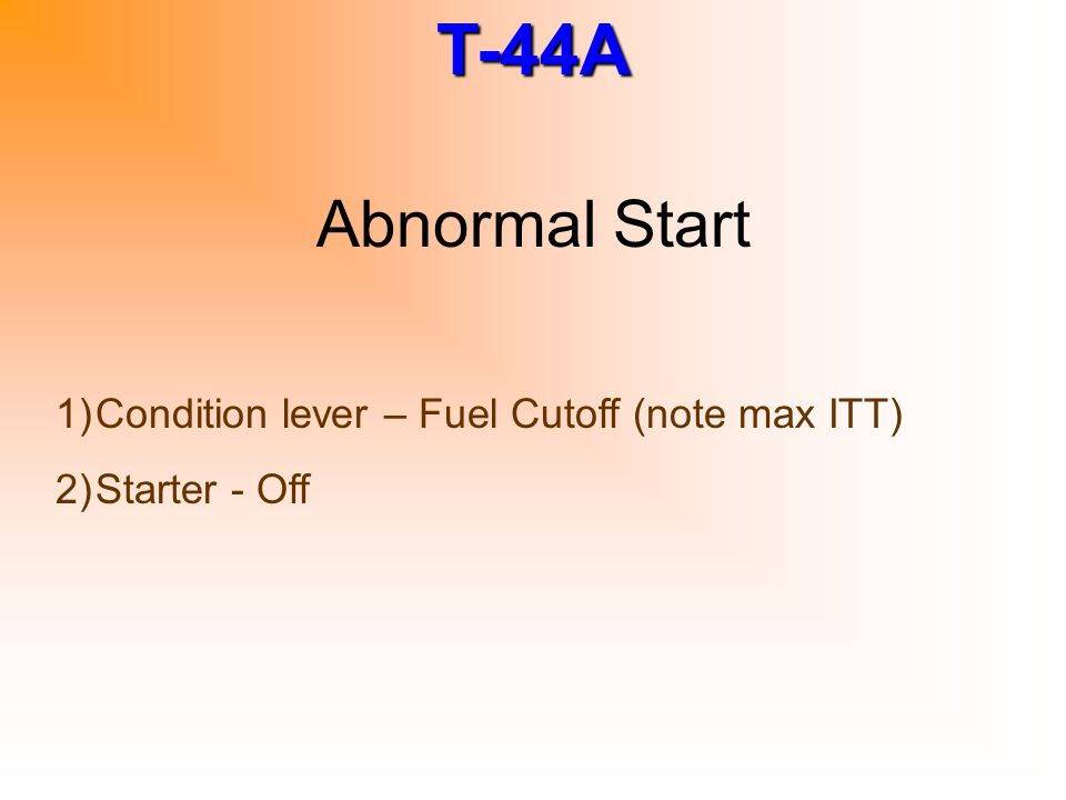 Abnormal Start Condition lever – Fuel Cutoff (note max ITT)