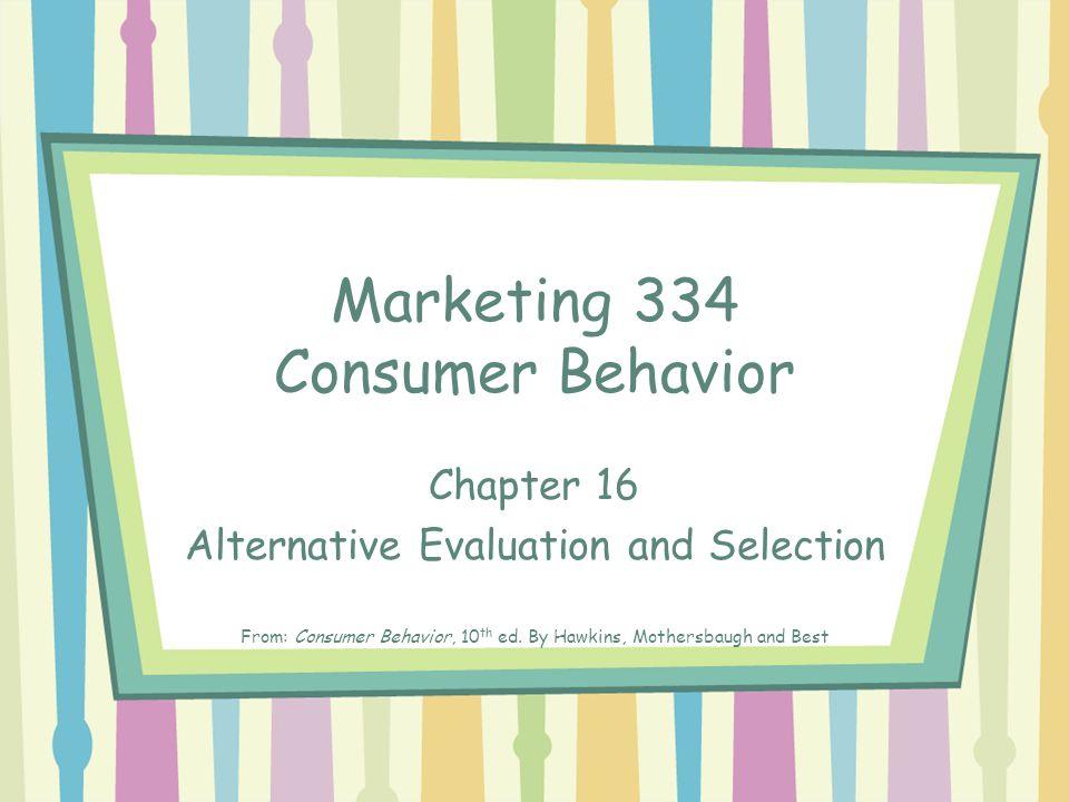 Marketing 334 Consumer Behavior