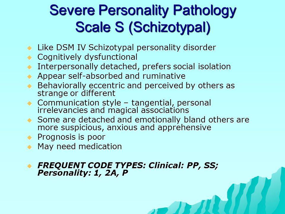 Severe Personality Pathology Scale S (Schizotypal)