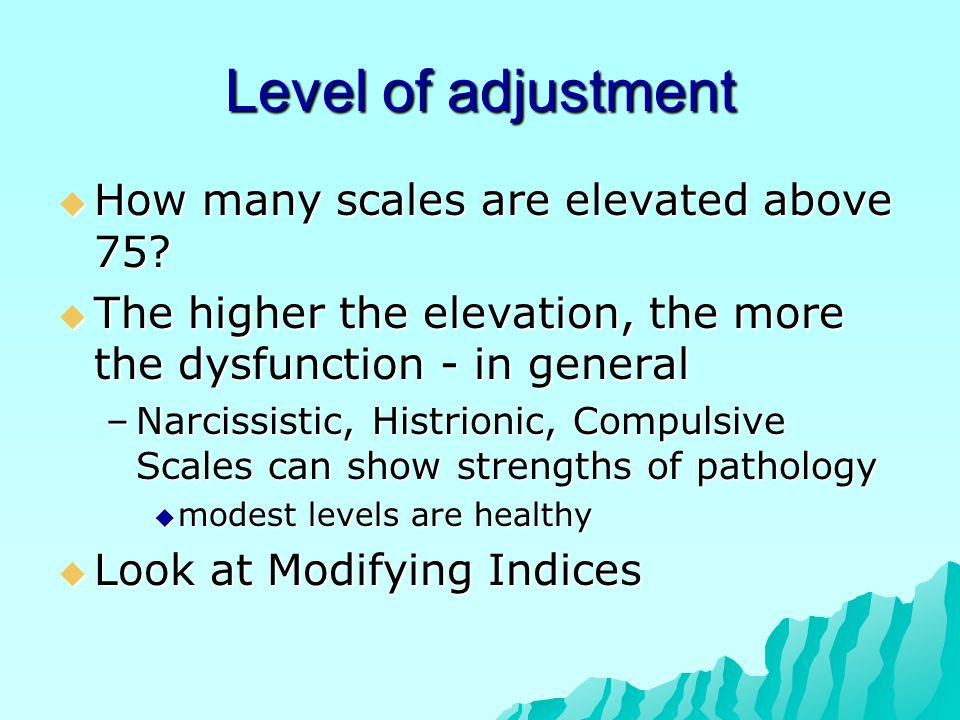 Level of adjustment How many scales are elevated above 75