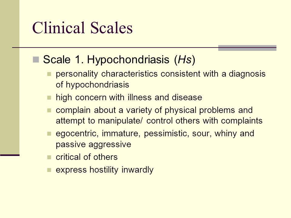 Clinical Scales Scale 1. Hypochondriasis (Hs)