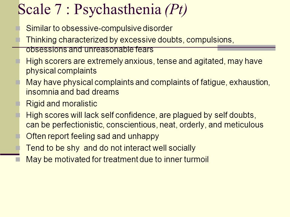 Scale 7 : Psychasthenia (Pt)