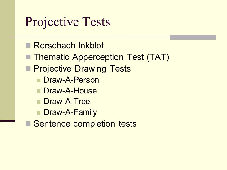 Projective Tests Rorschach Inkblot Thematic Apperception Test (TAT)