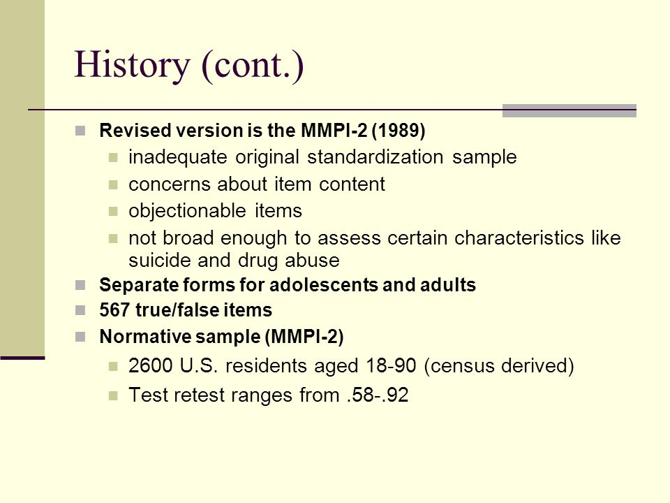 History (cont.) inadequate original standardization sample
