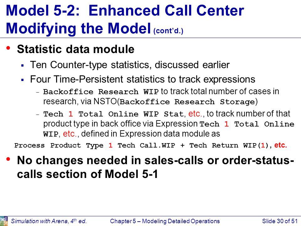 Model 5-2: Enhanced Call Center Modifying the Model (cont'd.)