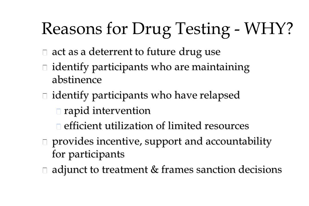 Reasons for Drug Testing - WHY