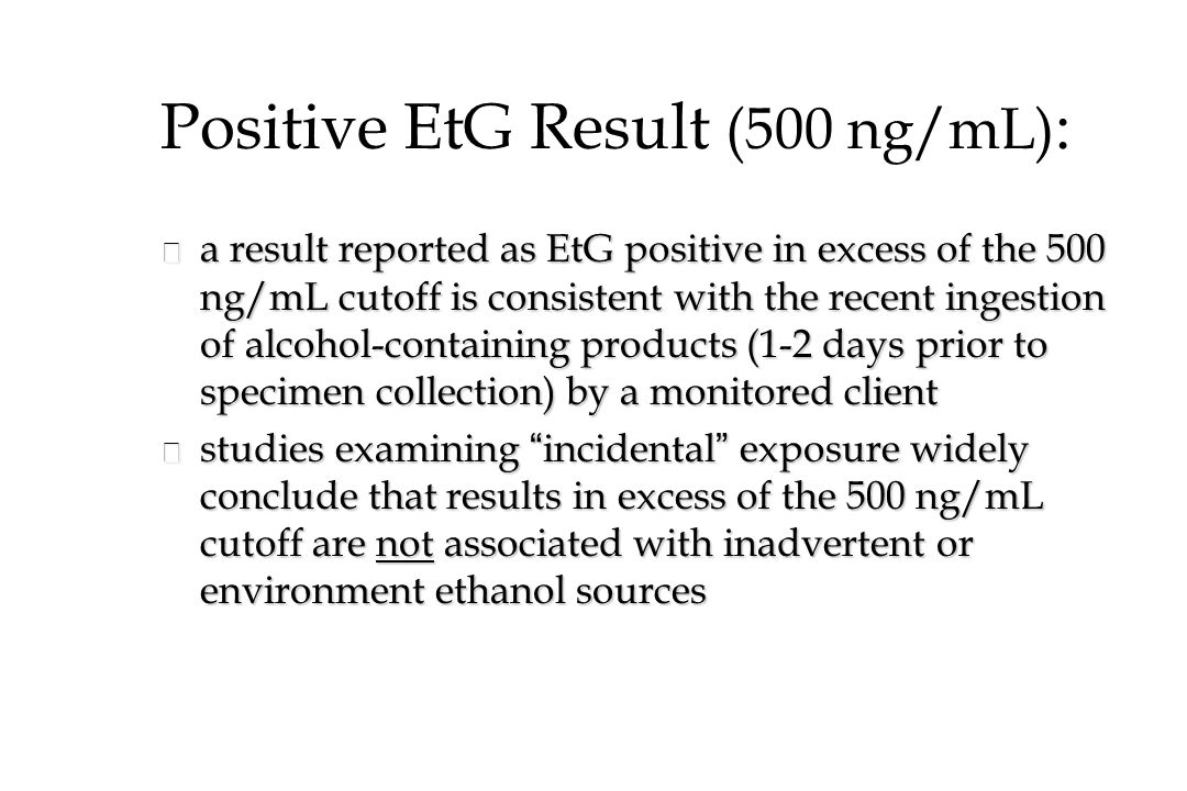 Positive EtG Result (500 ng/mL):