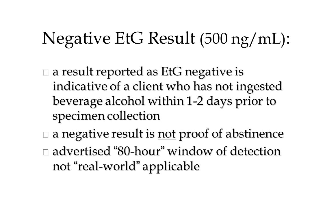 Negative EtG Result (500 ng/mL):