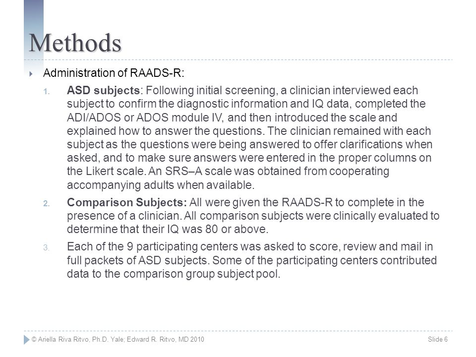 Methods Administration of RAADS-R: