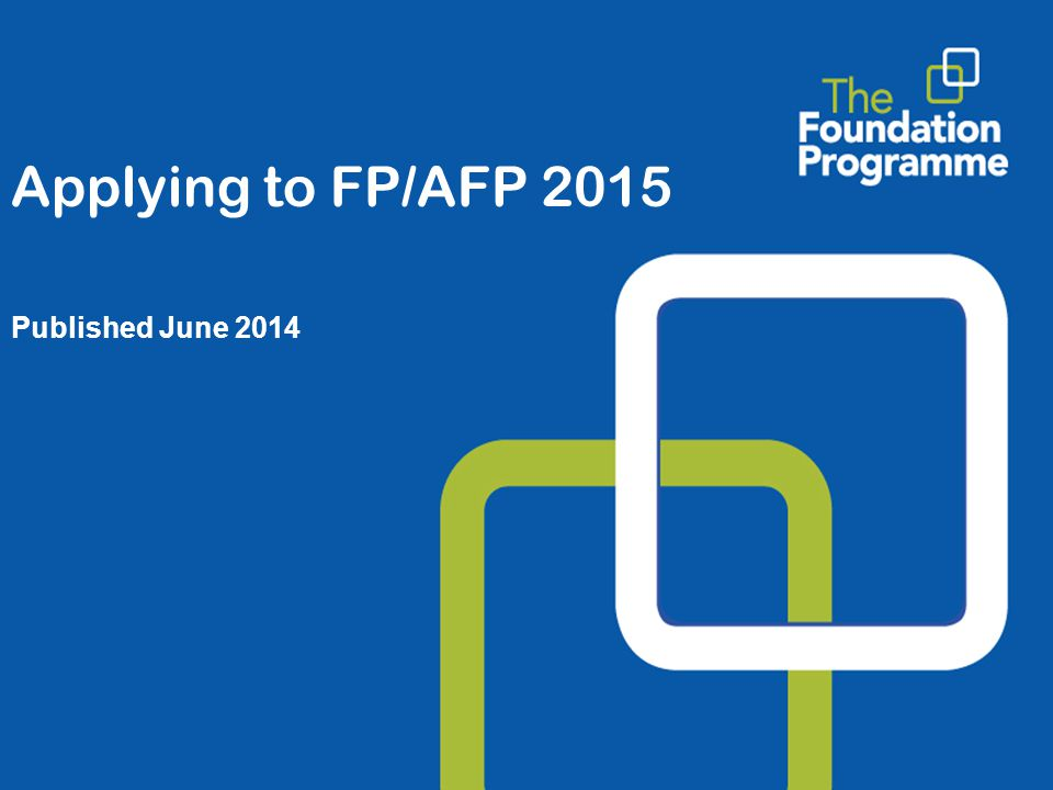 Applying to FP/AFP 2015 Published June 2014