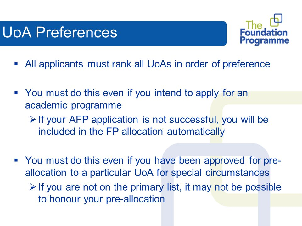UoA Preferences All applicants must rank all UoAs in order of preference. You must do this even if you intend to apply for an academic programme.
