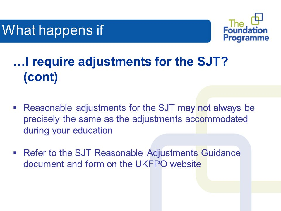 What happens if …I require adjustments for the SJT (cont)