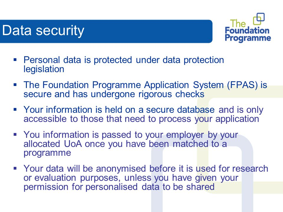 Data security Personal data is protected under data protection legislation.