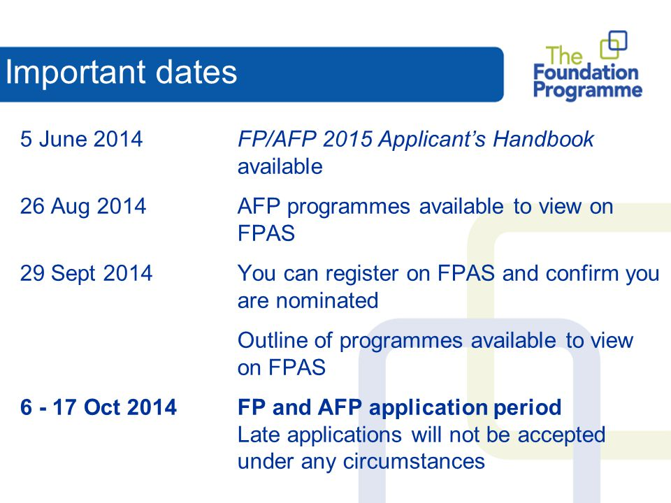 Important dates 5 June 2014 FP/AFP 2015 Applicant's Handbook available