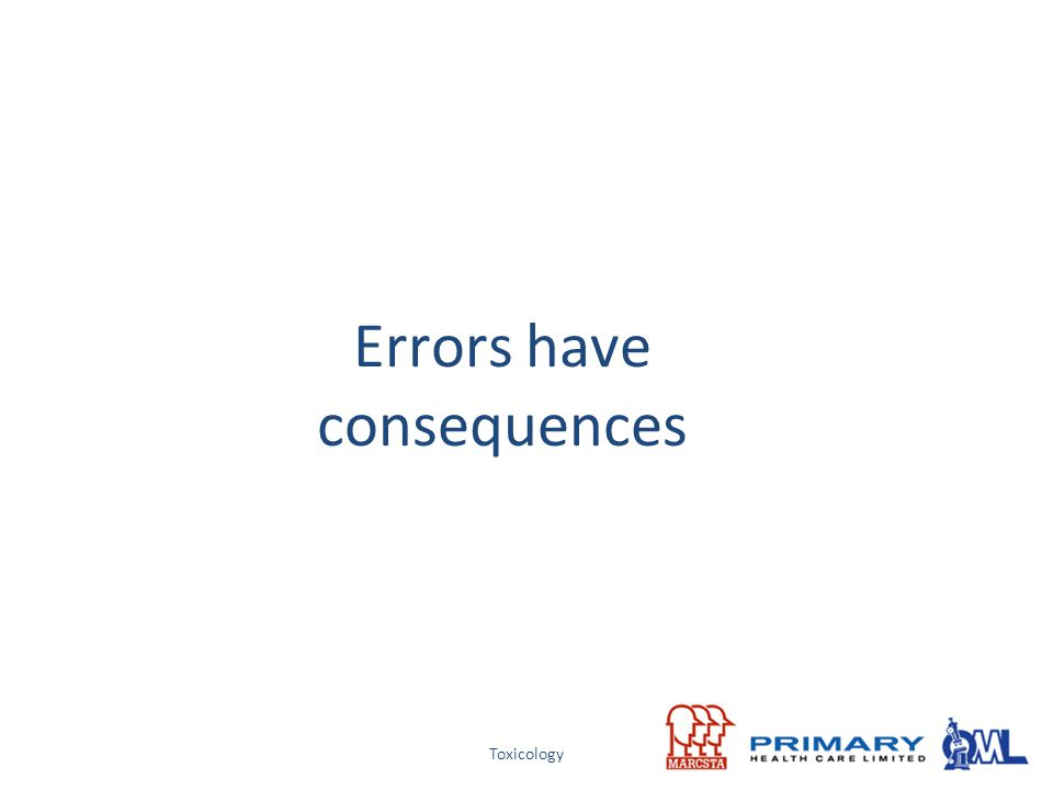 Errors have consequences