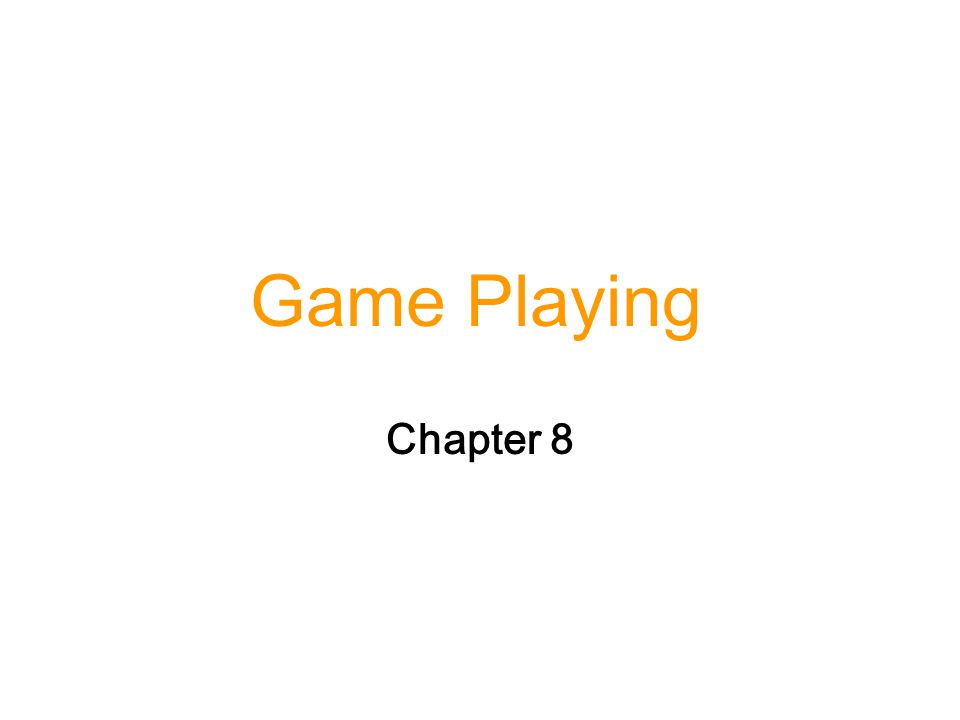 Game Playing Chapter 8