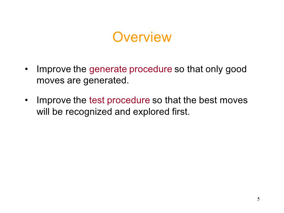 Overview Improve the generate procedure so that only good moves are generated.