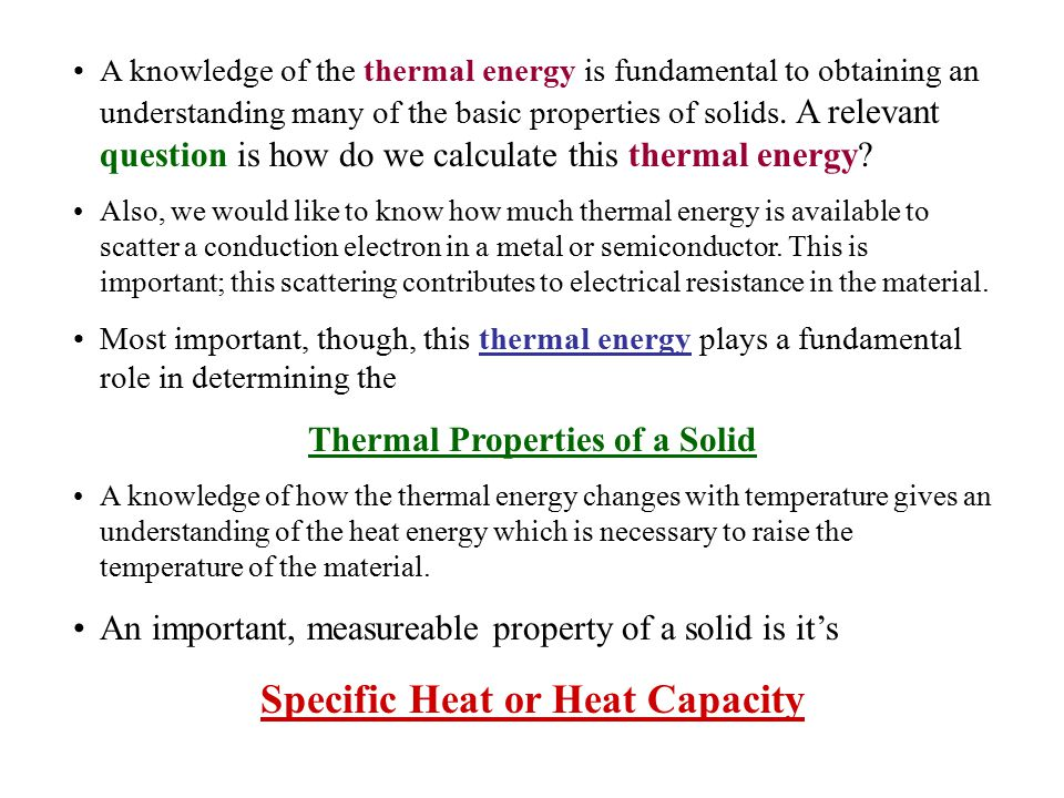Thermal Properties of a Solid Specific Heat or Heat Capacity