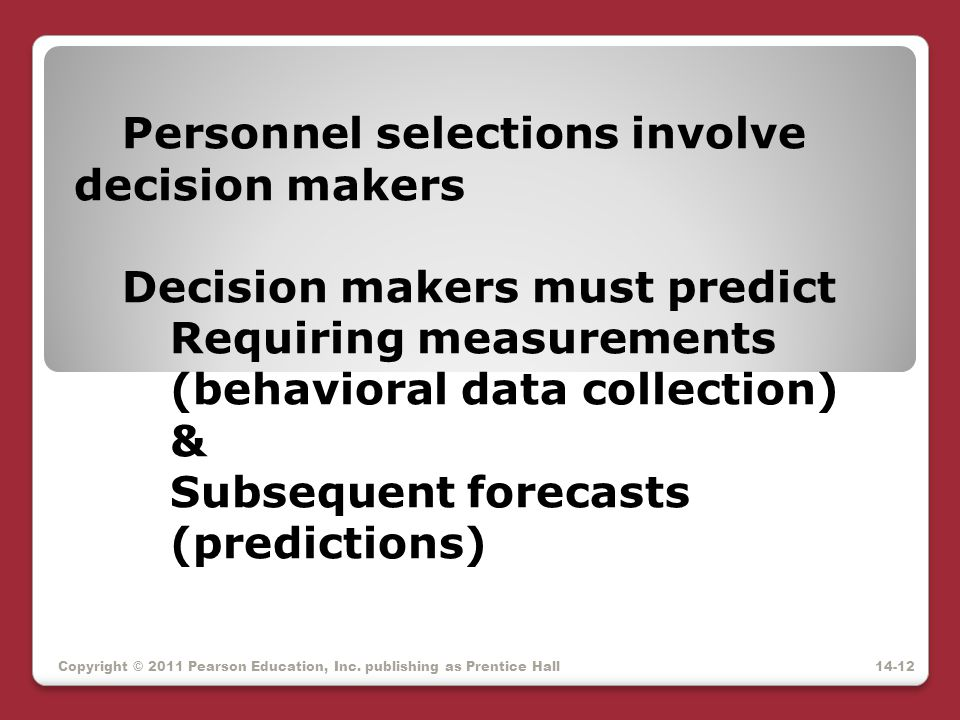 Personnel selections involve decision makers