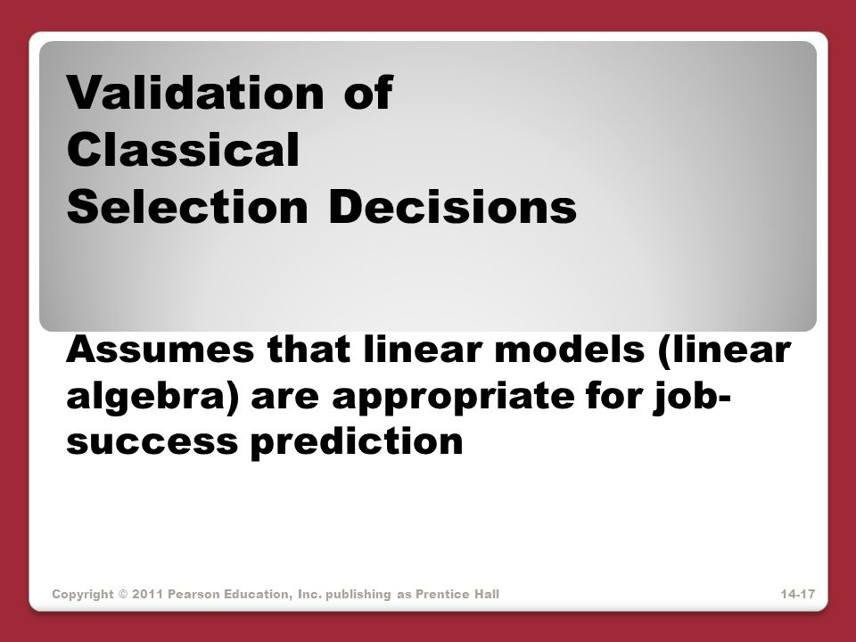 Validation of Classical Selection Decisions