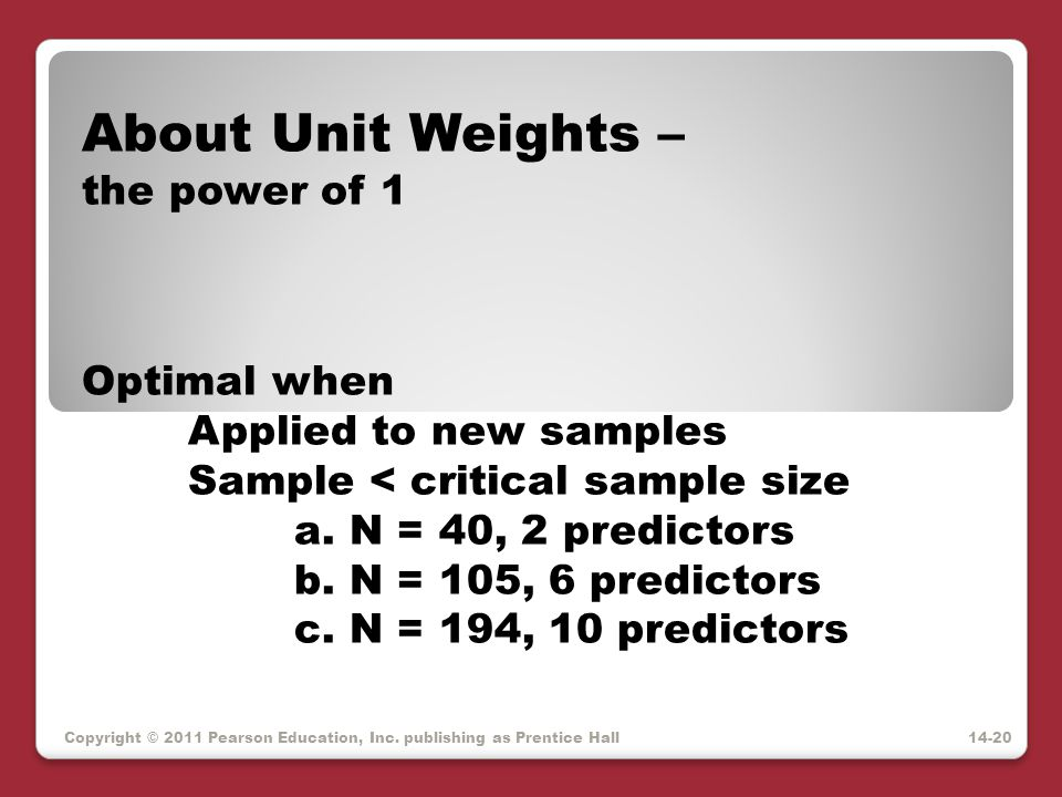 About Unit Weights – the power of 1 Optimal when