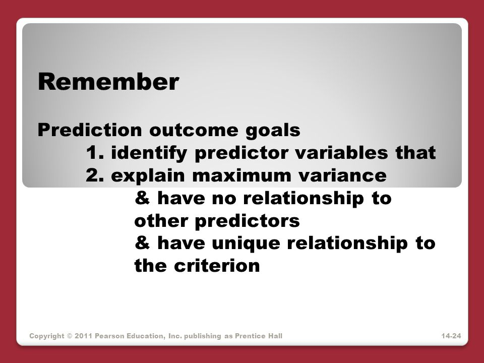 Remember Prediction outcome goals 1. identify predictor variables that