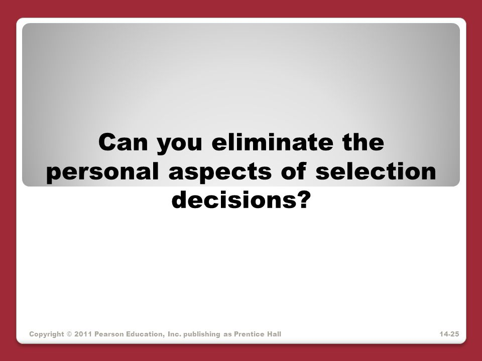 Can you eliminate the personal aspects of selection decisions