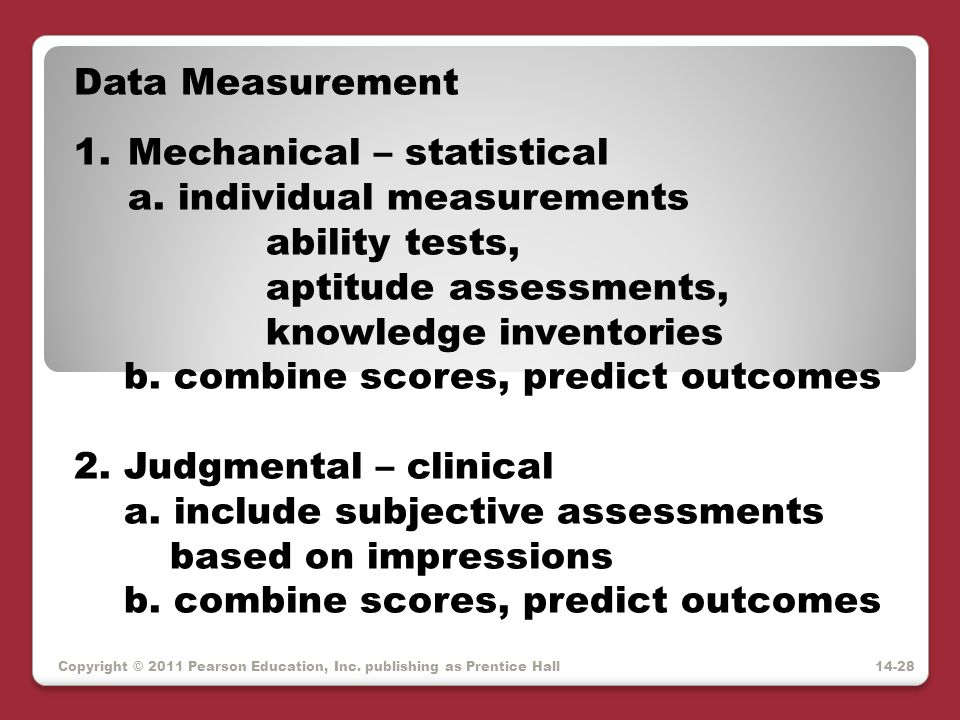 Mechanical – statistical a. individual measurements ability tests,