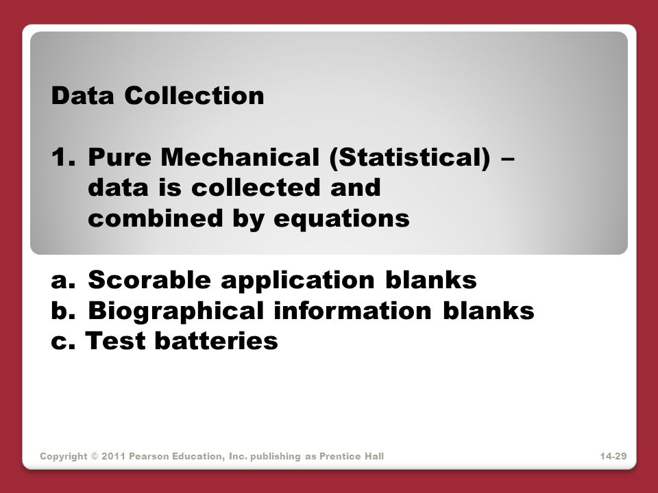 Pure Mechanical (Statistical) – data is collected and