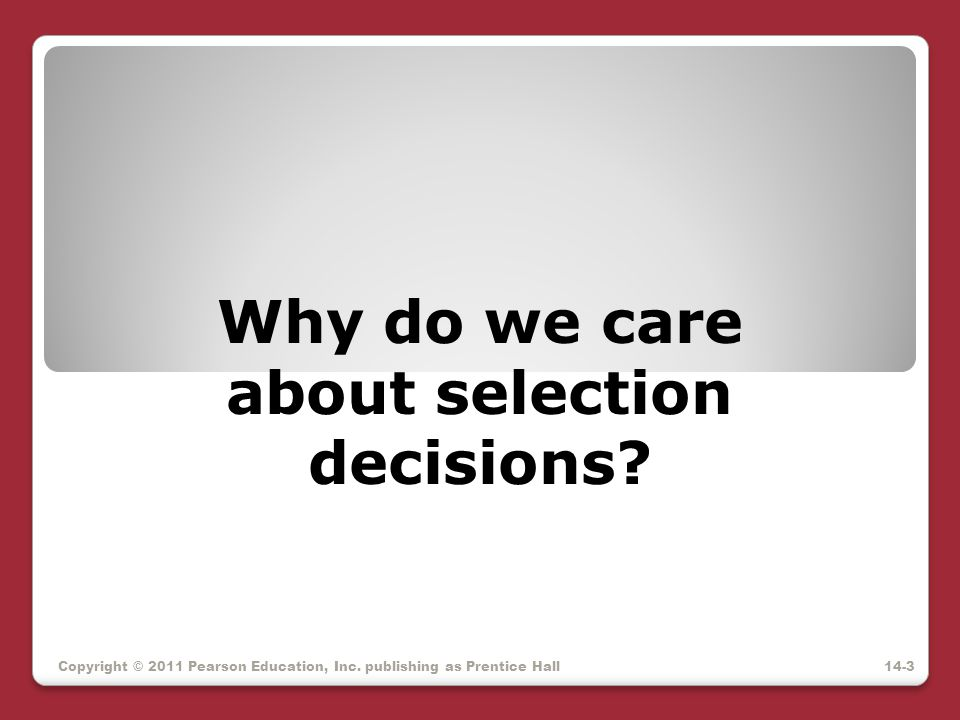 Why do we care about selection decisions