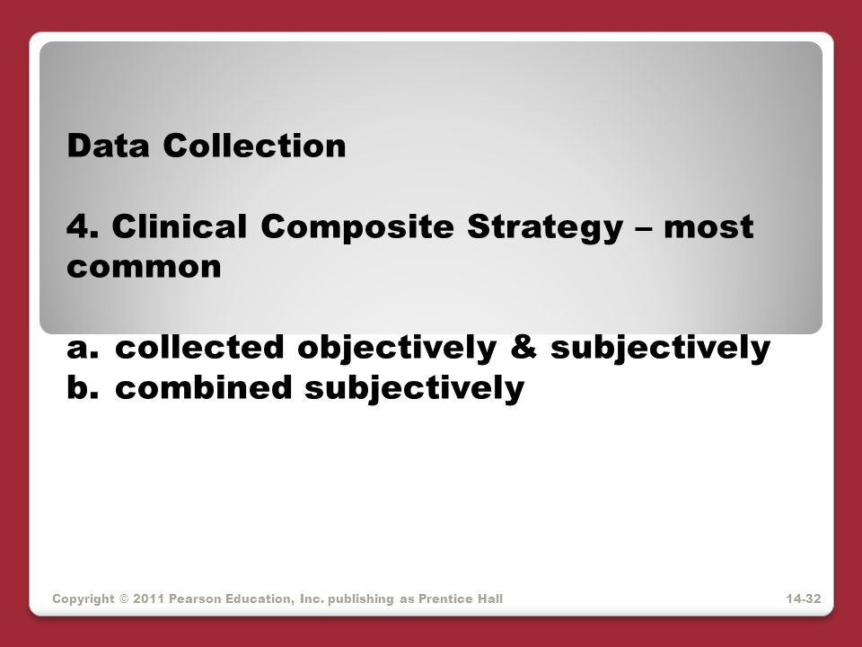 4. Clinical Composite Strategy – most common