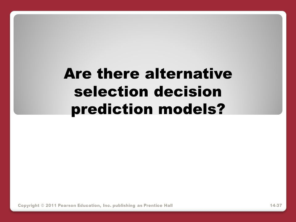 Are there alternative selection decision