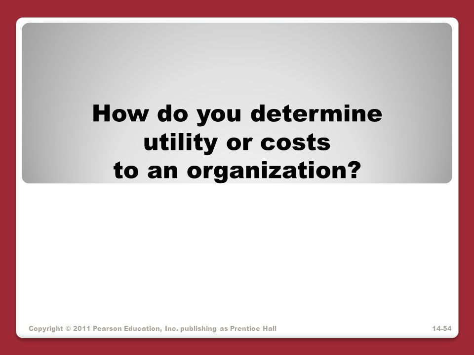 How do you determine utility or costs to an organization