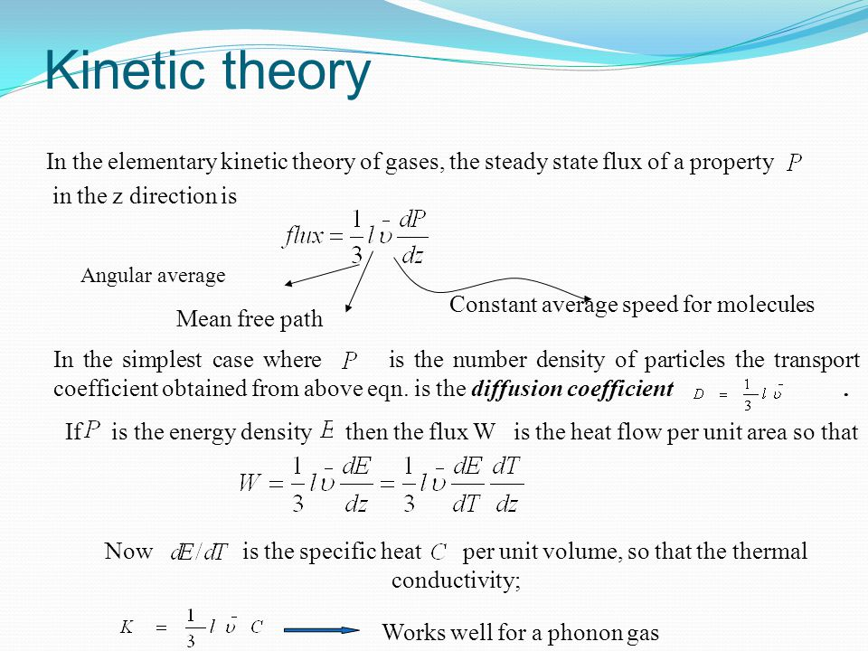 Kinetic theory In the elementary kinetic theory of gases, the steady state flux of a property. in the z direction is.