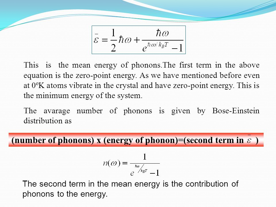 (number of phonons) x (energy of phonon)=(second term in )