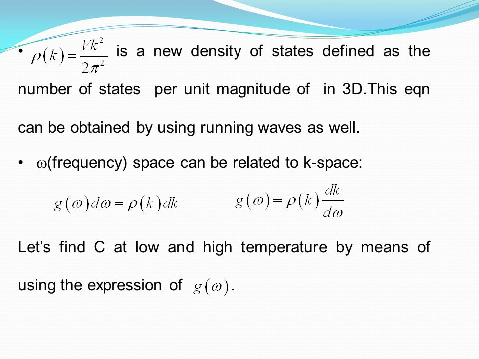 is a new density of states defined as the number of states per unit magnitude of in 3D.This eqn can be obtained by using running waves as well.
