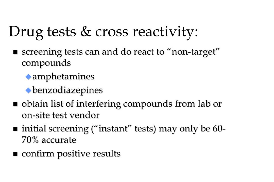 Drug tests & cross reactivity: